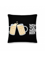 Cushion Cover- Wish You Were Beer