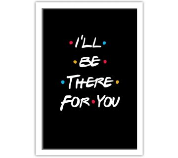 F.R.I.E.N.D.S TV Show Wall Art (I'II Be There For You)