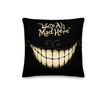 Cushion Cover- We're All MadHere