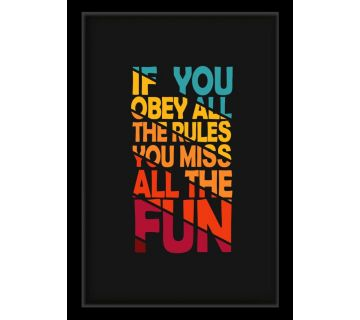 Wall Art-Obey the rules, miss the fun
