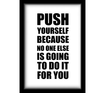 Wall Art-Push Yourself Because No One Else is Going to Do It For You