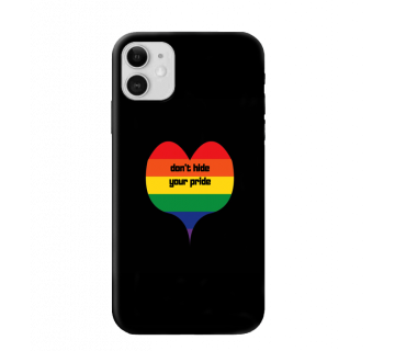 iPhone Back Cover Don't Hide Your Pride